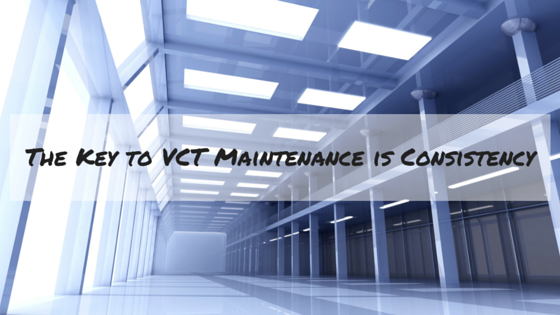 VCT – or Vinyl Composition Tile – Greatly Benefits from a Regular Cleaning Maintenance Schedule