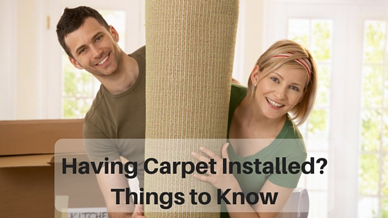 Having Carpet Installed? Things to Know