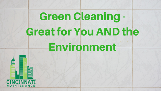 Green Cleaning – Great for You AND the Environment